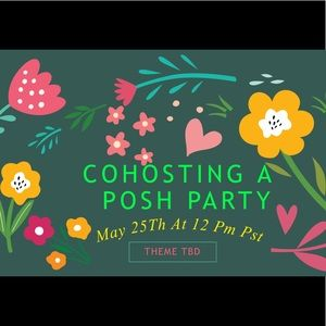 Join me as a cohost my 4th Posh Party on 5/25/19